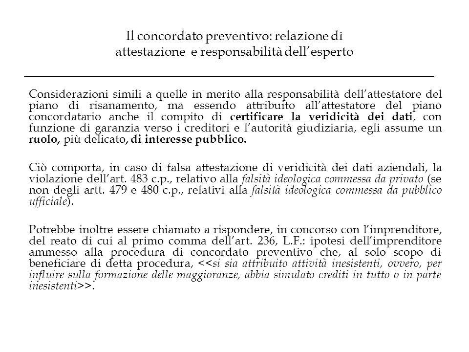 Il concordato preventivo: relazione di attestazione e responsabilità dell'esperto Considerazioni simili a quelle in merito alla responsabilità dell'at