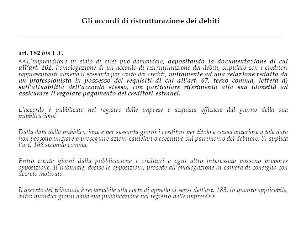 Gli accordi di ristrutturazione dei debiti art. 182 bis L.F. << L'imprenditore in stato di crisi può domandare, depositando la documentazione di cui a