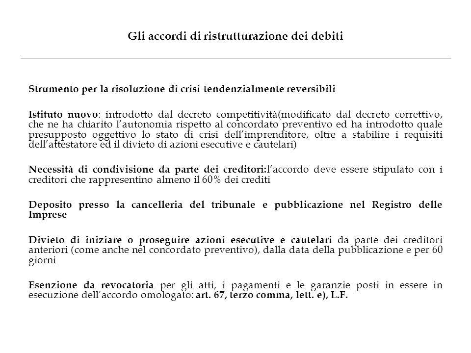Gli accordi di ristrutturazione dei debiti Strumento per la risoluzione di crisi tendenzialmente reversibili Istituto nuovo : introdotto dal decreto c