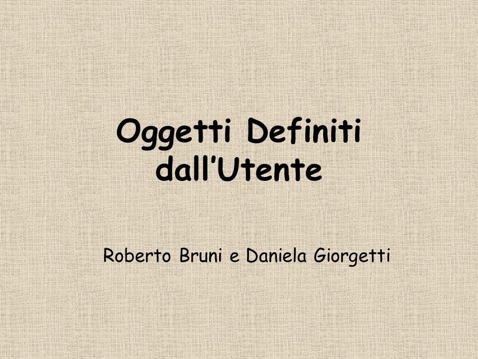 Oggetti Definiti dall'Utente Roberto Bruni e Daniela Giorgetti