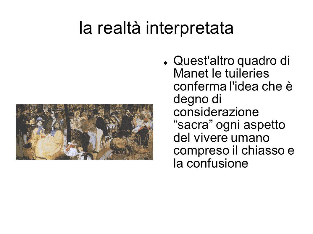 """la realtà interpretata Quest'altro quadro di Manet le tuileries conferma l'idea che è degno di considerazione """"sacra"""" ogni aspetto del vivere umano co"""