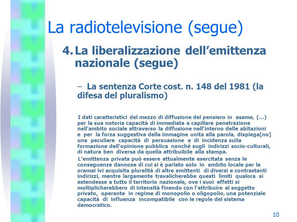 10 La radiotelevisione (segue) 4.La liberalizzazione dell'emittenza nazionale (segue) – La sentenza Corte cost.