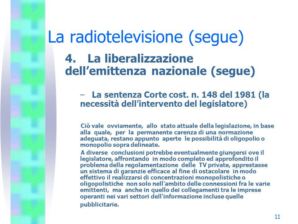 11 La radiotelevisione (segue) 4.La liberalizzazione dell'emittenza nazionale (segue) – La sentenza Corte cost.