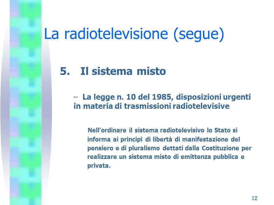 12 La radiotelevisione (segue) 5.Il sistema misto – La legge n.