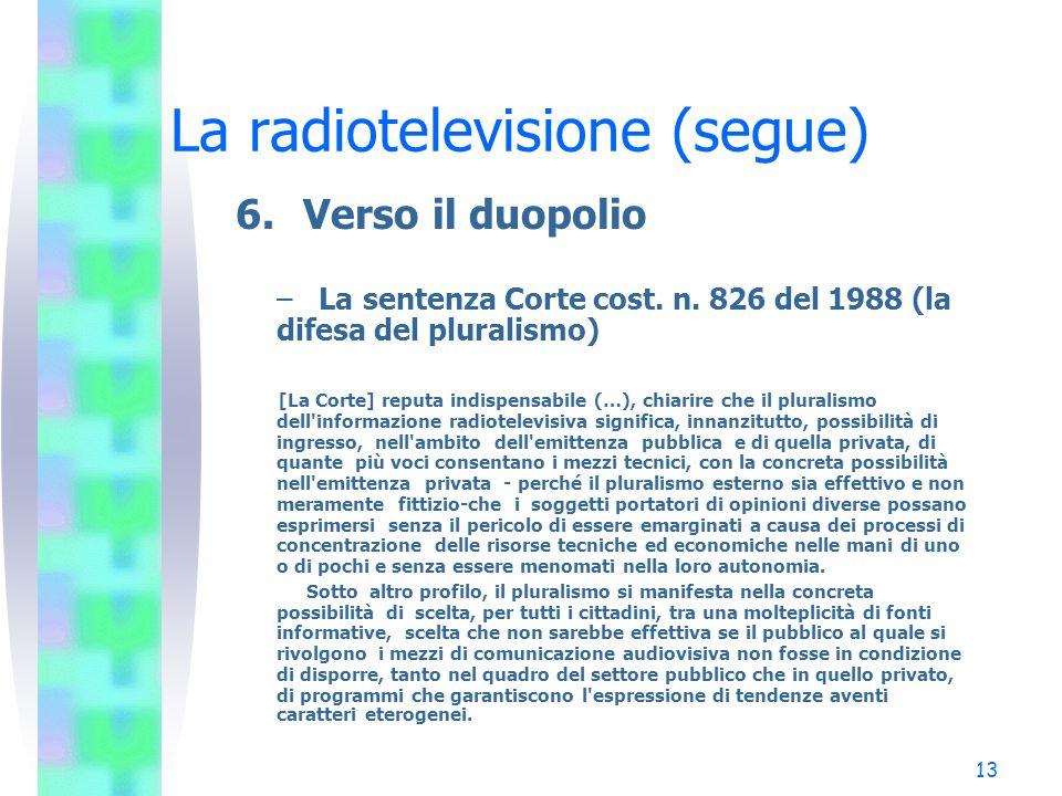 13 La radiotelevisione (segue) 6.Verso il duopolio – La sentenza Corte cost.