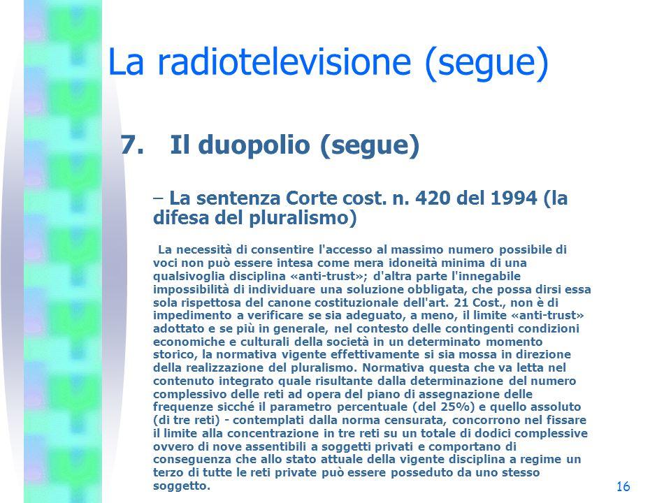 16 La radiotelevisione (segue) 7.Il duopolio (segue) – La sentenza Corte cost.