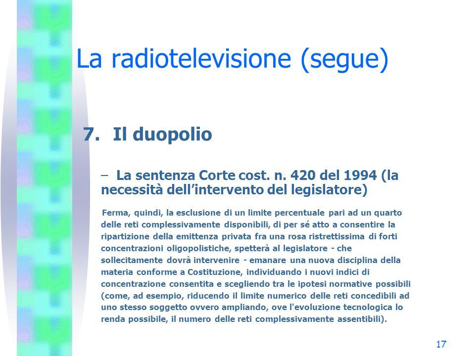 17 La radiotelevisione (segue) 7.Il duopolio – La sentenza Corte cost.