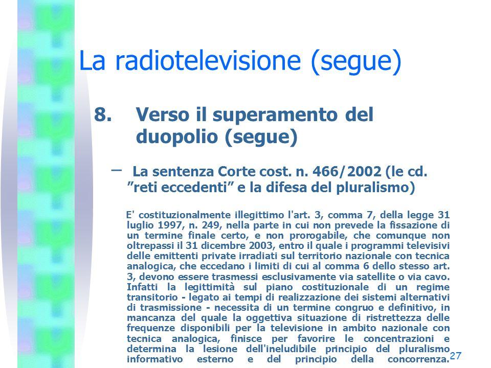 27 La radiotelevisione (segue) 8.Verso il superamento del duopolio (segue) – La sentenza Corte cost.