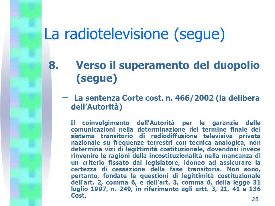 28 La radiotelevisione (segue) 8.Verso il superamento del duopolio (segue) – La sentenza Corte cost.