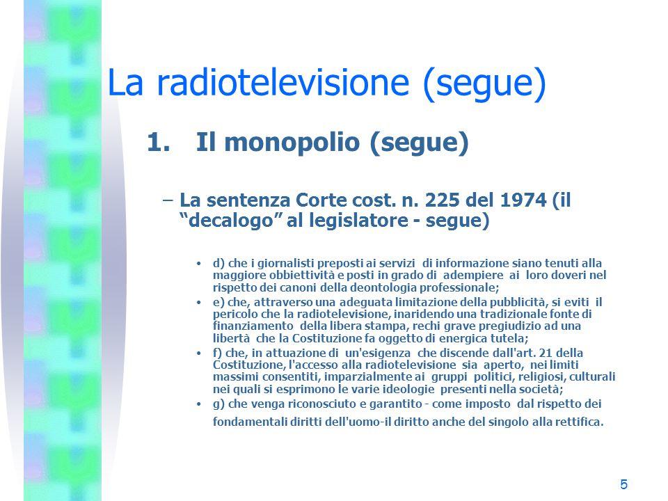 5 La radiotelevisione (segue) 1.Il monopolio (segue) –La sentenza Corte cost.
