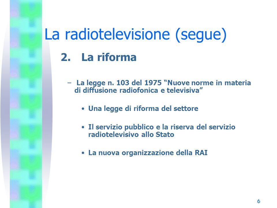 6 La radiotelevisione (segue) 2.La riforma – La legge n.