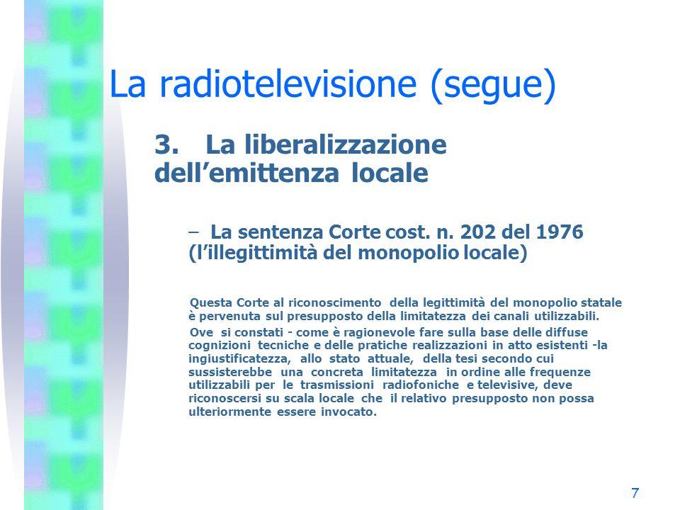7 La radiotelevisione (segue) 3.La liberalizzazione dell'emittenza locale – La sentenza Corte cost.