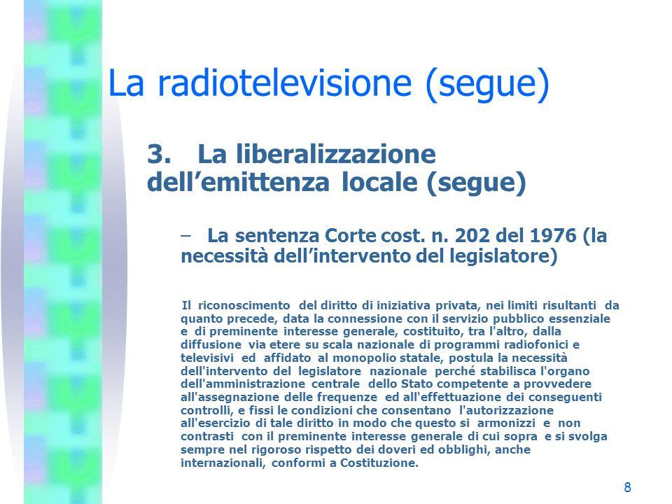 8 La radiotelevisione (segue) 3.La liberalizzazione dell'emittenza locale (segue) – La sentenza Corte cost.