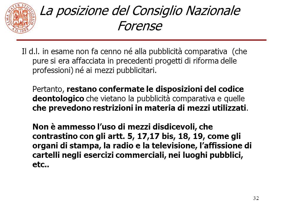 32 La posizione del Consiglio Nazionale Forense Il d.l.