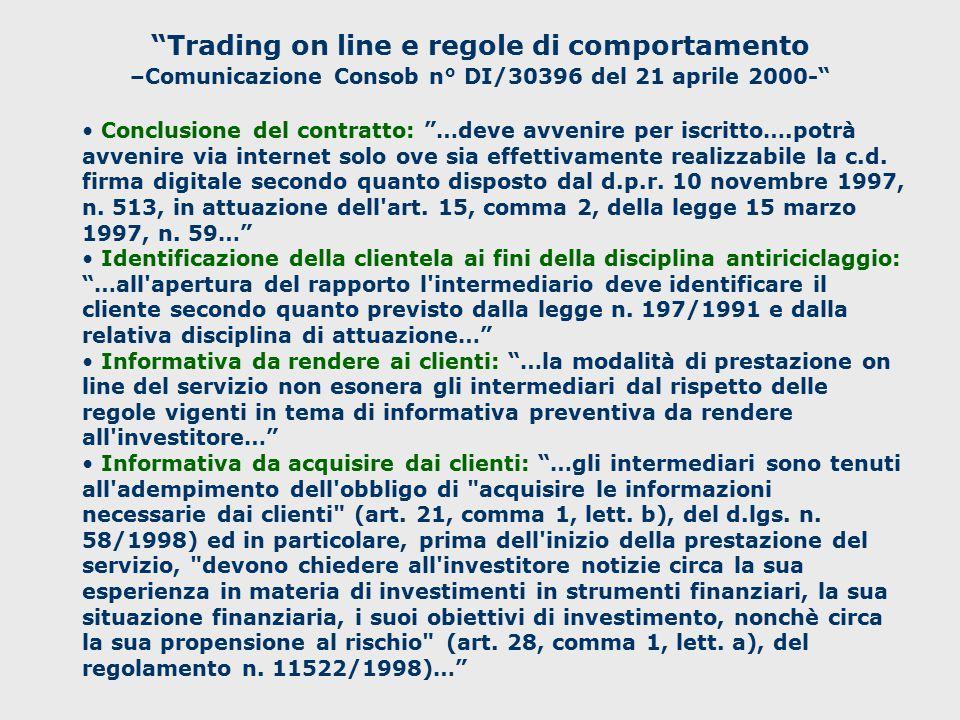 Trading on line e regole di comportamento –Attestazione degli ordini, e rendicontazione dell'eseguito-