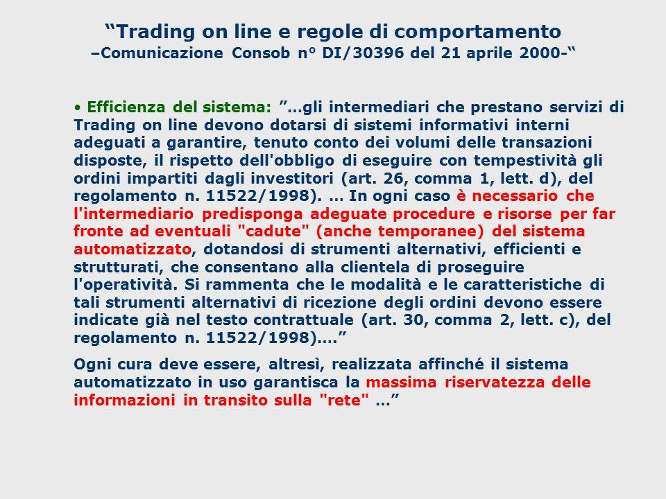 Trading on line e regole di comportamento –Comunicazione Consob n° DI/30396 del 21 aprile 2000- Conflitto di interessi: …gli intermediari autorizzati non possono effettuare operazioni...