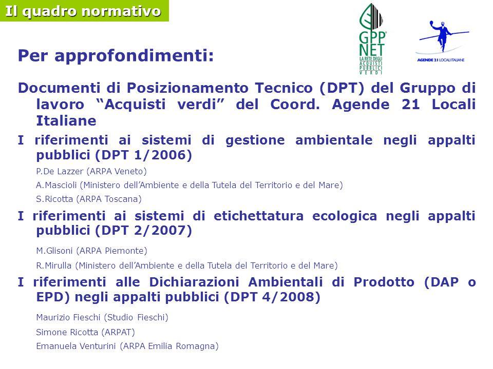 Per approfondimenti: Documenti di Posizionamento Tecnico (DPT) del Gruppo di lavoro Acquisti verdi del Coord.