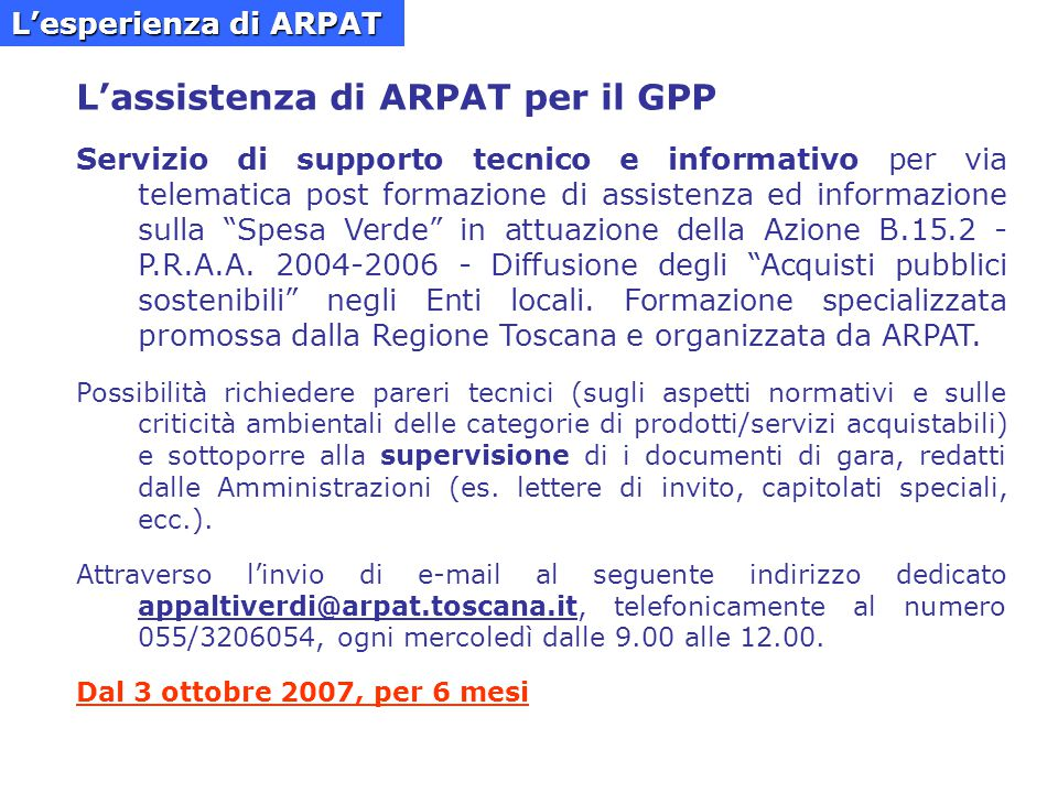 L'assistenza di ARPAT per il GPP Servizio di supporto tecnico e informativo per via telematica post formazione di assistenza ed informazione sulla Spesa Verde in attuazione della Azione B.15.2 - P.R.A.A.