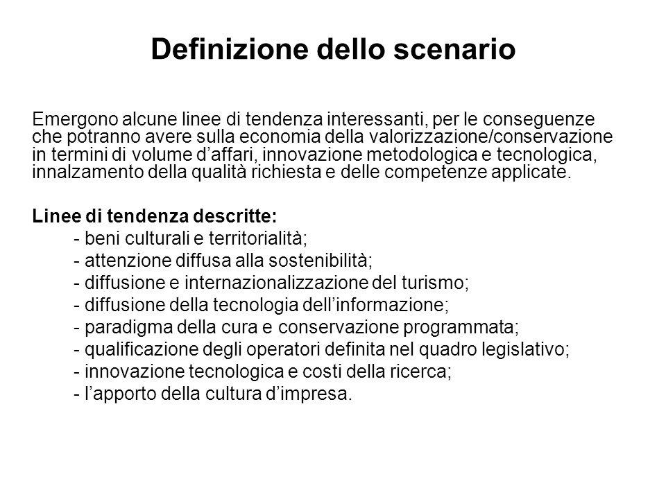 Emergono alcune linee di tendenza interessanti, per le conseguenze che potranno avere sulla economia della valorizzazione/conservazione in termini di volume d'affari, innovazione metodologica e tecnologica, innalzamento della qualità richiesta e delle competenze applicate.