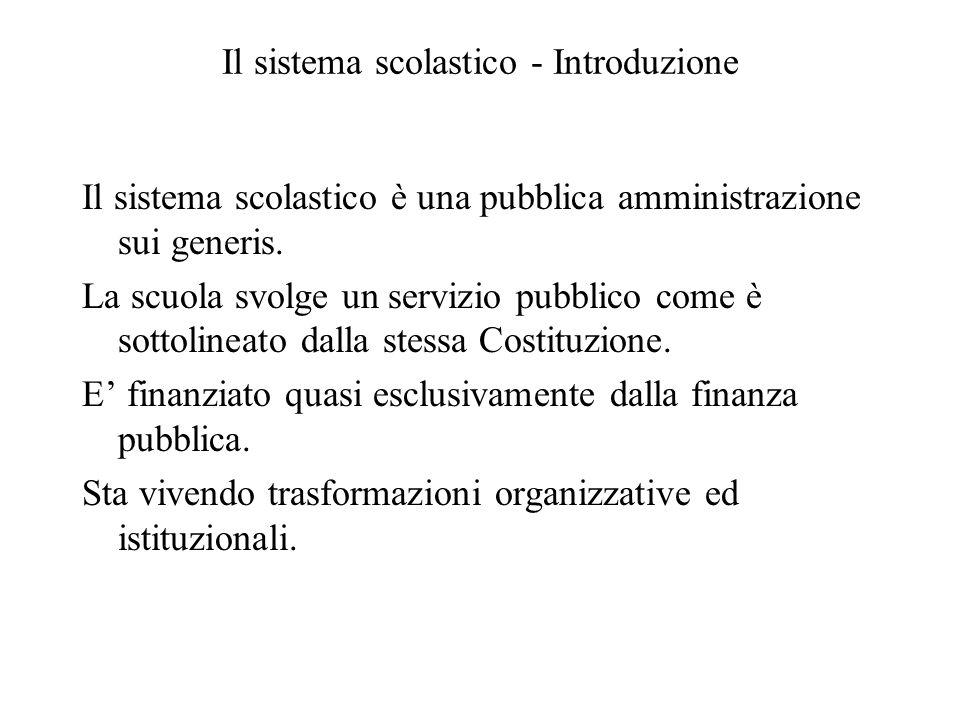 Il sistema scolastico - Introduzione Il sistema scolastico è una pubblica amministrazione sui generis.