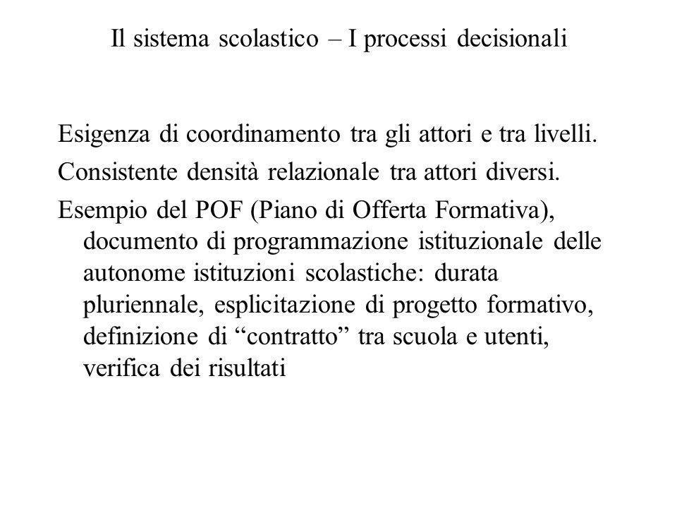 Il sistema scolastico – I processi decisionali Esigenza di coordinamento tra gli attori e tra livelli.