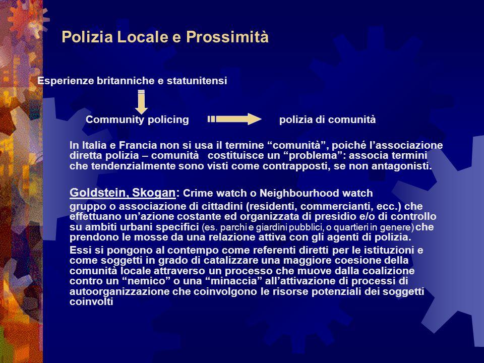 """Polizia Locale e Prossimità Esperienze britanniche e statunitensi Community policingpolizia di comunità In Italia e Francia non si usa il termine """"com"""