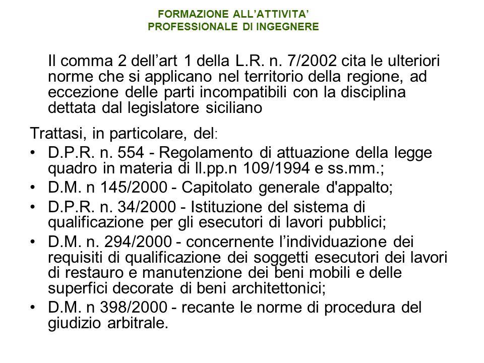 Il comma 2 dell'art 1 della L.R. n. 7/2002 cita le ulteriori norme che si applicano nel territorio della regione, ad eccezione delle parti incompatibi
