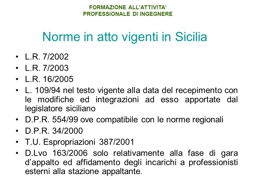 Norme in atto vigenti in Sicilia L.R. 7/2002 L.R. 7/2003 L.R. 16/2005 L. 109/94 nel testo vigente alla data del recepimento con le modifiche ed integr