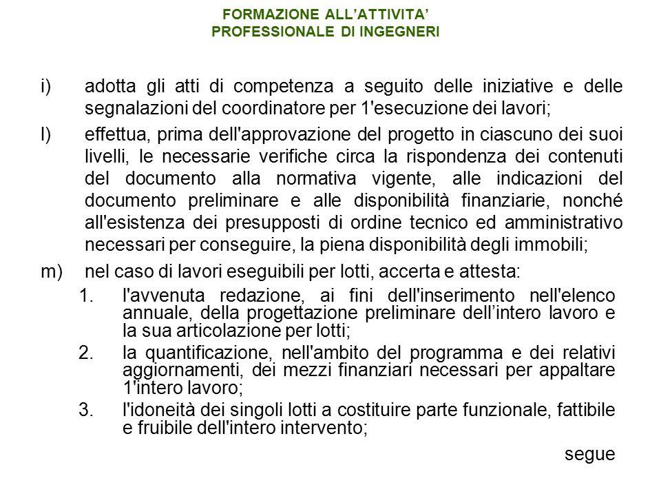 FORMAZIONE ALL'ATTIVITA' PROFESSIONALE DI INGEGNERI i)adotta gli atti di competenza a seguito delle iniziative e delle segnalazioni del coordinatore p