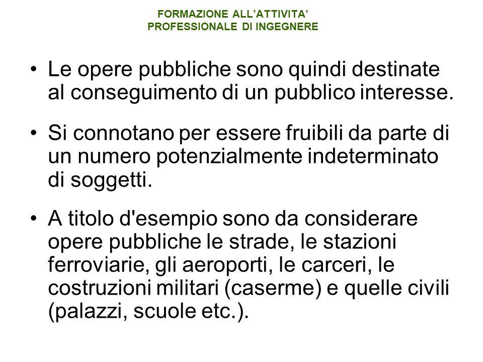 Le opere pubbliche sono quindi destinate al conseguimento di un pubblico interesse.