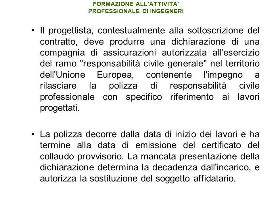 FORMAZIONE ALL'ATTIVITA' PROFESSIONALE DI INGEGNERI Il progettista, contestualmente alla sottoscrizione del contratto, deve produrre una dichiarazione