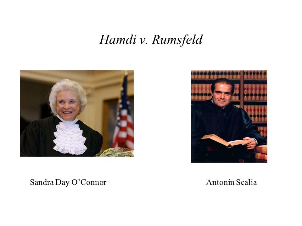 Hamdi v. Rumsfeld Sandra Day O'Connor Antonin Scalia