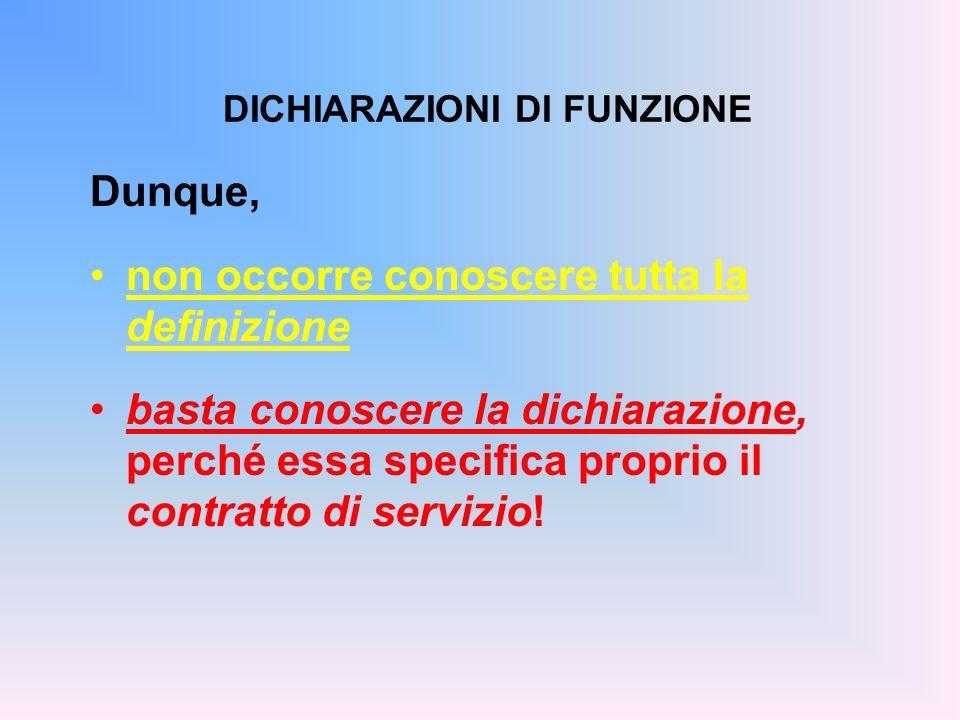 Dunque, non occorre conoscere tutta la definizione basta conoscere la dichiarazione, perché essa specifica proprio il contratto di servizio.