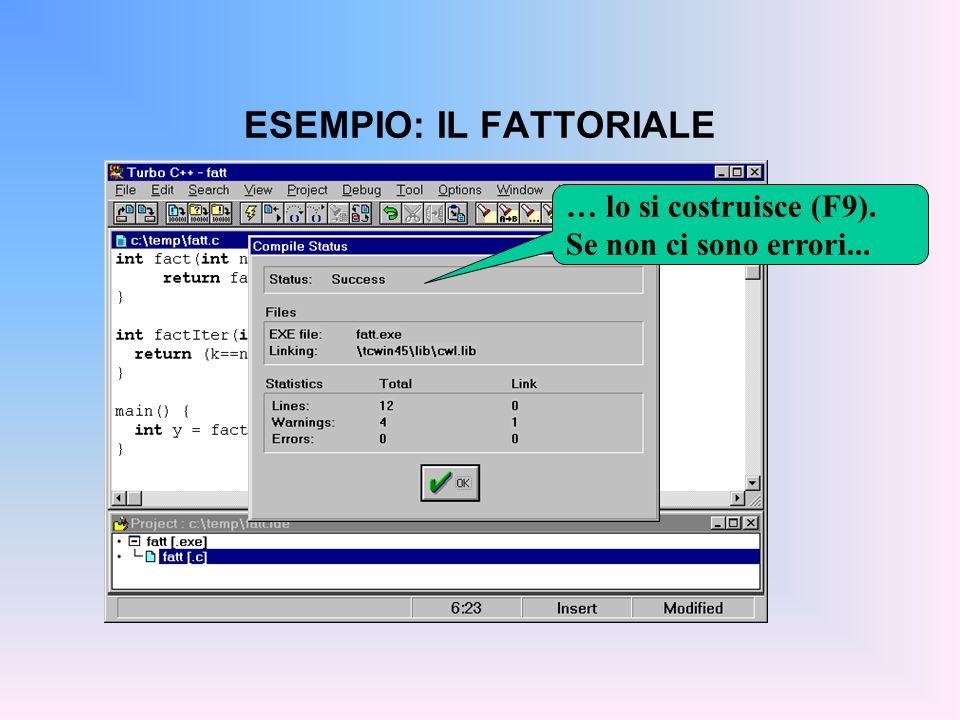 ESEMPIO: IL FATTORIALE … lo si costruisce (F9). Se non ci sono errori...