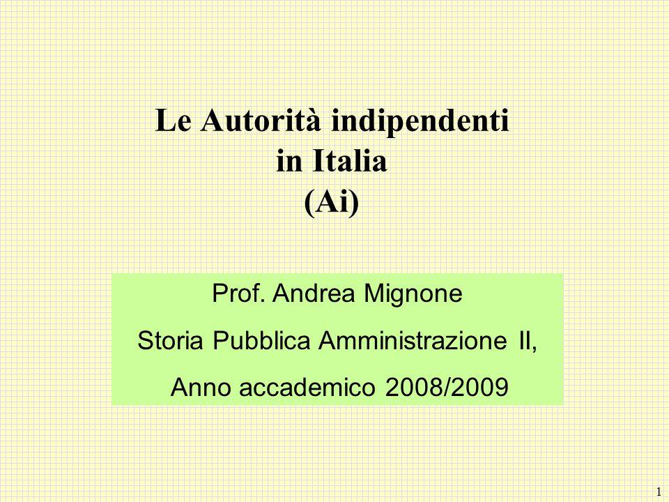 12 Le Ai in Italia (4) Autorità per le garanzie nelle comunicazioni – AGCOM - (1997) – Regola il settore delle comunicazioni, garantendone la liberalizzazione e vigilando sui detentori di posizioni dominanti.
