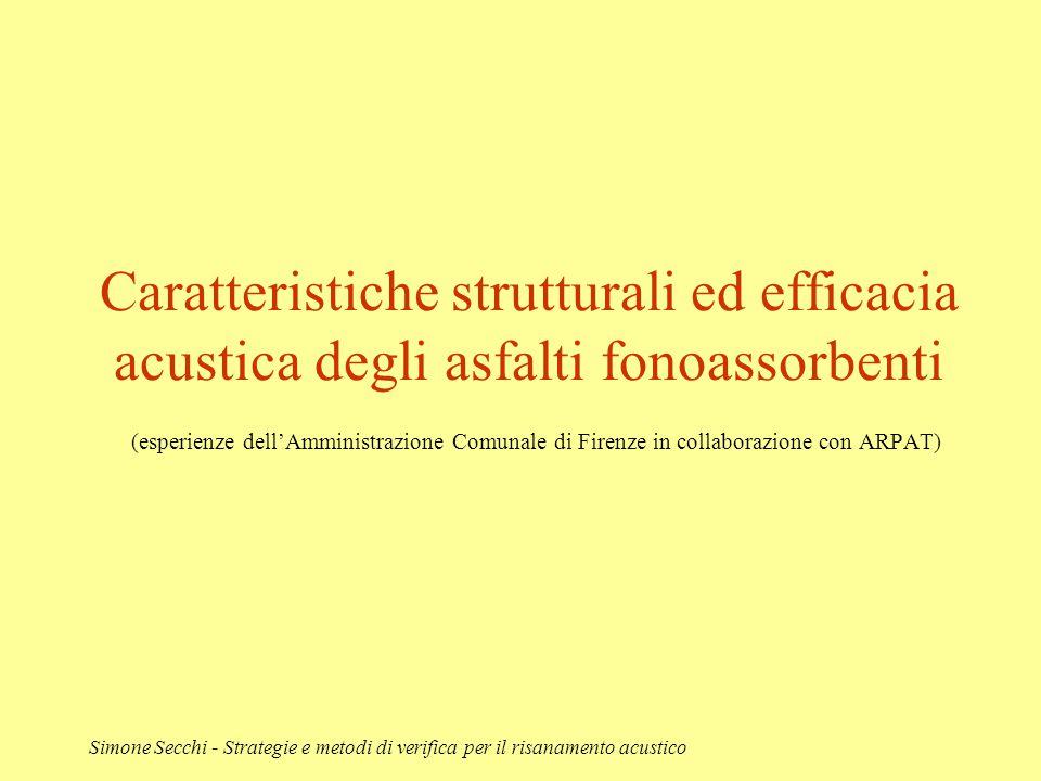 Caratteristiche strutturali ed efficacia acustica degli asfalti fonoassorbenti (esperienze dell'Amministrazione Comunale di Firenze in collaborazione