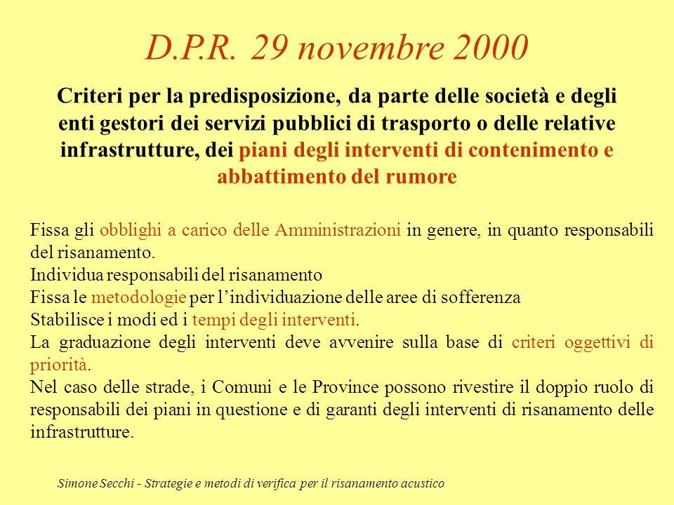 Simone Secchi - Strategie e metodi di verifica per il risanamento acustico D.P.R. 29 novembre 2000 Criteri per la predisposizione, da parte delle soci