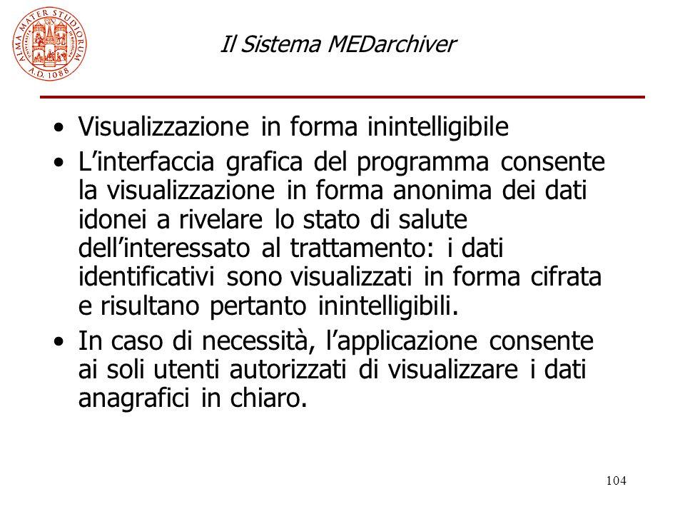 104 Il Sistema MEDarchiver Visualizzazione in forma inintelligibile L'interfaccia grafica del programma consente la visualizzazione in forma anonima d