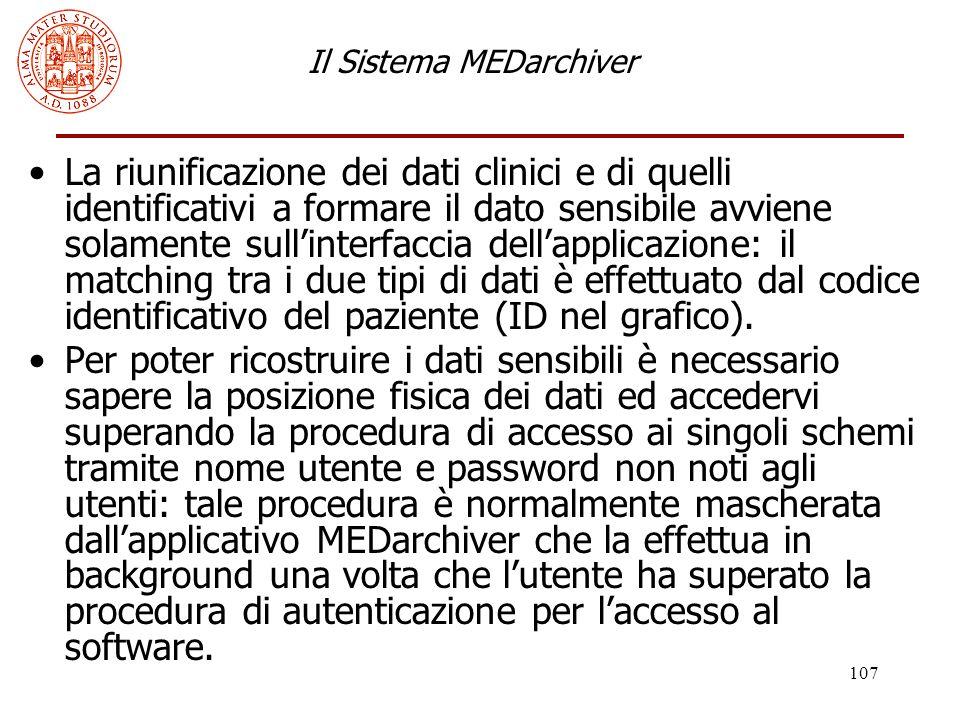 107 Il Sistema MEDarchiver La riunificazione dei dati clinici e di quelli identificativi a formare il dato sensibile avviene solamente sull'interfacci
