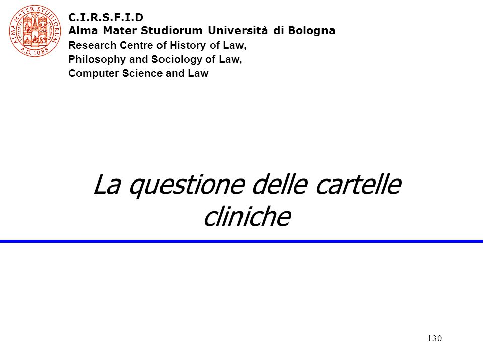 C.I.R.S.F.I.D Alma Mater Studiorum Università di Bologna Research Centre of History of Law, Philosophy and Sociology of Law, Computer Science and Law
