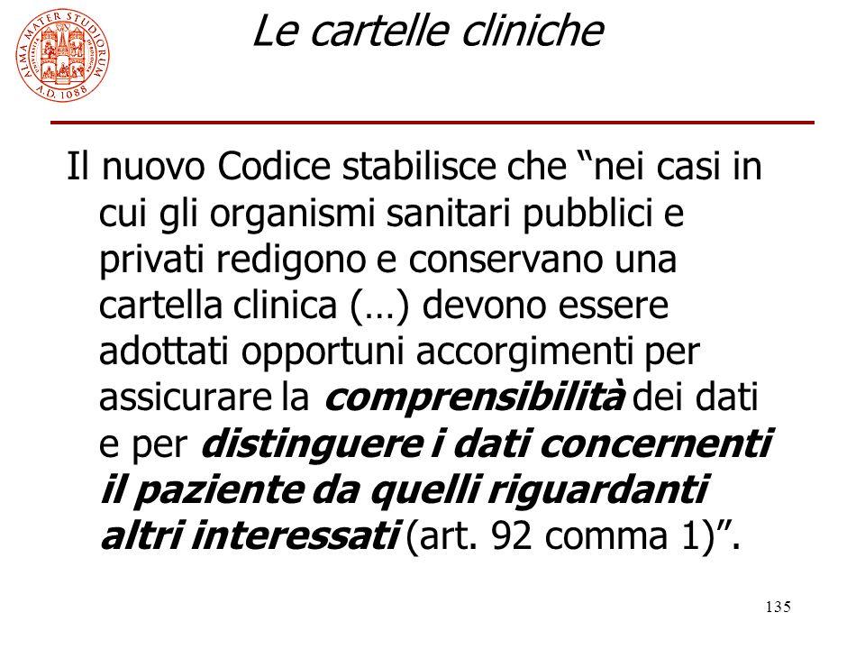 """135 Le cartelle cliniche Il nuovo Codice stabilisce che """"nei casi in cui gli organismi sanitari pubblici e privati redigono e conservano una cartella"""