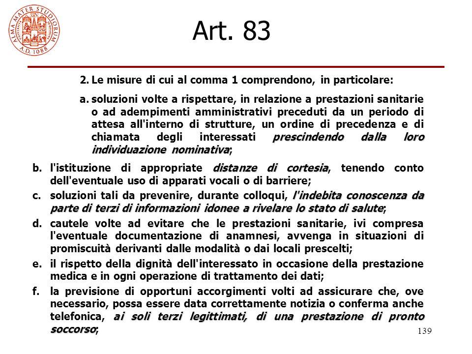 139 Art. 83 2.Le misure di cui al comma 1 comprendono, in particolare: prescindendo dalla loro individuazione nominativa a.soluzioni volte a rispettar