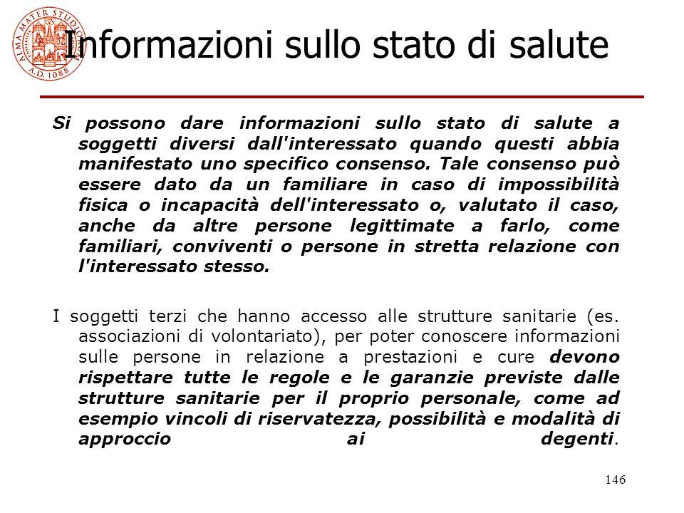 146 Informazioni sullo stato di salute Si possono dare informazioni sullo stato di salute a soggetti diversi dall'interessato quando questi abbia mani