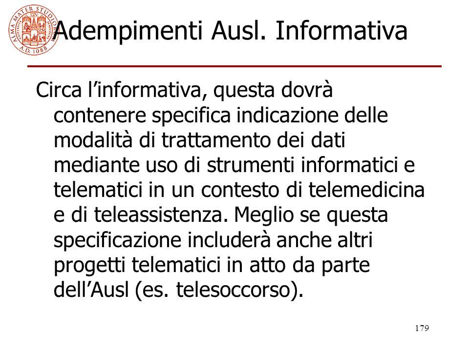179 Adempimenti Ausl. Informativa Circa l'informativa, questa dovrà contenere specifica indicazione delle modalità di trattamento dei dati mediante us