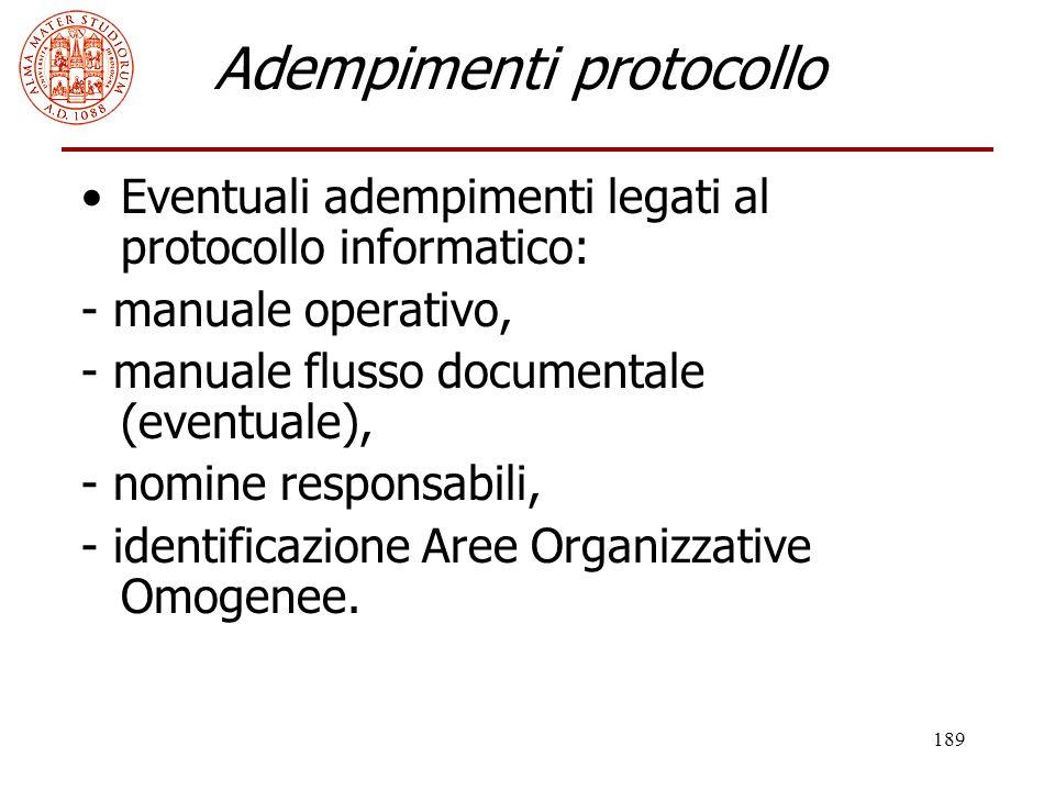 189 Adempimenti protocollo Eventuali adempimenti legati al protocollo informatico: - manuale operativo, - manuale flusso documentale (eventuale), - no