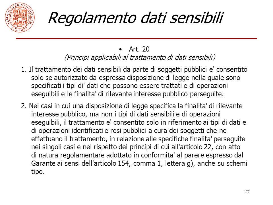 27 Regolamento dati sensibili Art. 20 (Principi applicabili al trattamento di dati sensibili) 1. Il trattamento dei dati sensibili da parte di soggett