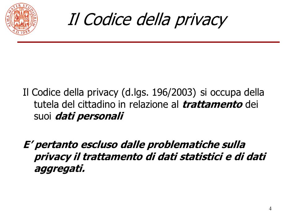4 Il Codice della privacy Il Codice della privacy (d.lgs. 196/2003) si occupa della tutela del cittadino in relazione al trattamento dei suoi dati per