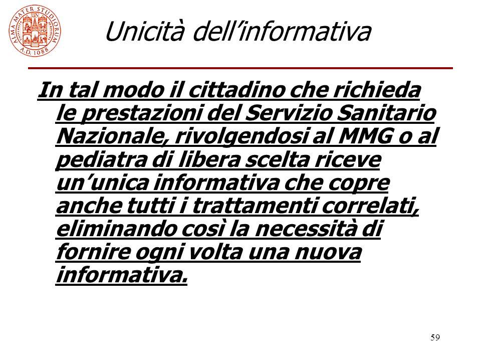 59 Unicità dell'informativa In tal modo il cittadino che richieda le prestazioni del Servizio Sanitario Nazionale, rivolgendosi al MMG o al pediatra d