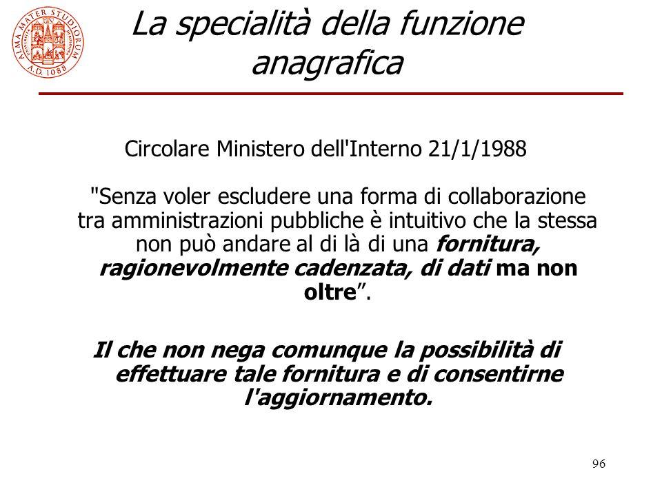 96 La specialità della funzione anagrafica Circolare Ministero dell'Interno 21/1/1988