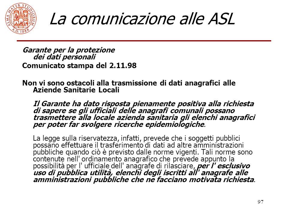 97 La comunicazione alle ASL Garante per la protezione dei dati personali Comunicato stampa del 2.11.98 Non vi sono ostacoli alla trasmissione di dati